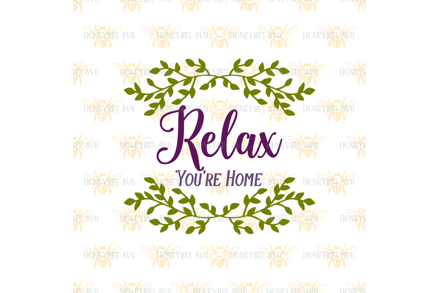 relax you u0026 39 re home svg by honeybee svg